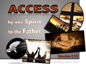 Ephesians 2:18 Access By One Spirit To The Father gray