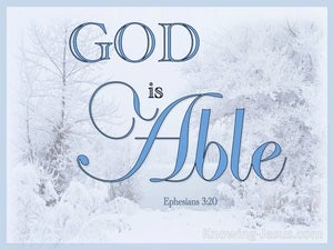 Ephesians 3:20 He Is Able To Do Far More Abundanty white