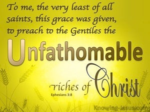 Ephesians 3:8 The Unsearchable, Unfathomable Riches Of Christ yellow