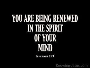 Ephesians 4:23 Being Renewed In The Spirit Of Your Mind black