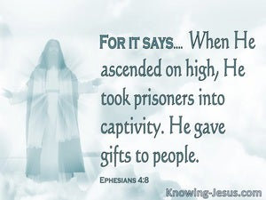 Ephesians 4:8 He Took Prisoners Captive And Gave Gifts (aqua)