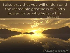 Ephesians 1:19 That You Will Understand The Incredible Greatness of God (windows)01:31