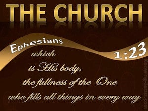 Ephesians 1:23 The Church Which Is His Body (brown)