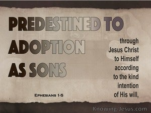 Ephesians 1:5 God Predestined Us To Adoption As Sons (brown)