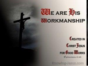 Ephesians 2:10 We Are His Workmanship (white)