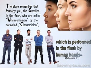 Ephesians 2:11 Remember That You, Once Gentiles In The Flesf, Who Are Called Uncircumcision (blue)