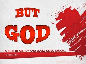 Ephesians 2:4 But God Loved Us (red)