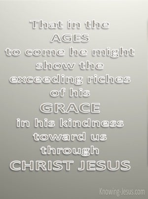 Ephesians 2:7 Riches Of His Grace (gray)