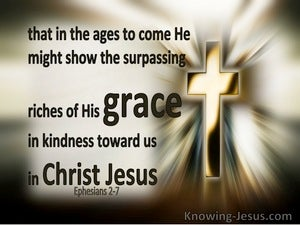 Ephesians 2:7 The Riches of His Grace (gold)