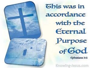 Ephesians 3:11 The Eternal Purpose Of God (blue)
