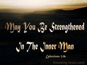 Ephesians 3:16 Prayer Be Strengthened In The Inner Man (black)