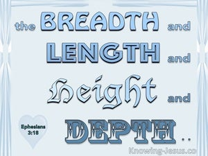 Ephesians 3:18 ThBreadth, Length, Depth And Hight OF God's Love (blue)
