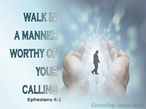 Ephesians 4:1 Walk Worthy Of The Vocation To Which You Are Called (blue)