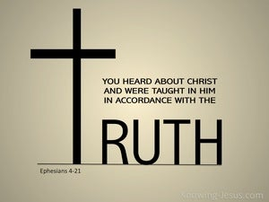 Ephesians 4:21 You Have Heard About The Truth (beige)