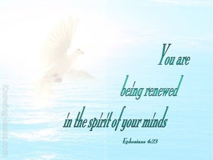 Ephesians 4:23 Being Renewed In The Spirit Of Your Mind (blue)