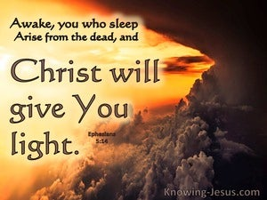 Ephesians 5:14 Awake You Who Sleep Arise From The Dead ANd Christ Will Give You Light (gray)