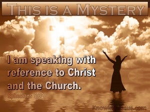 Ephesians 5:32 The Mystery Speaks Of Christ And The Church (white)