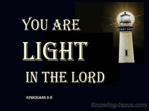 Ephesians 5:8 You Are Light In The Lord (cream)