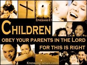 Ephesians 6:1 Children Obey Your Parents (brown)