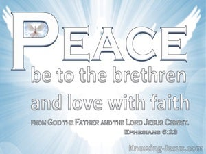 Ephesians 6:23 Peace To The Brethren And Love With Faith (white)