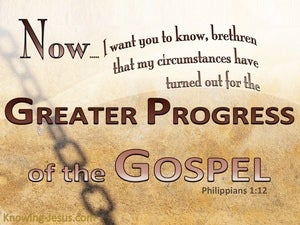 Philippians 1:12 The Greater Progress Of The Gospel brown