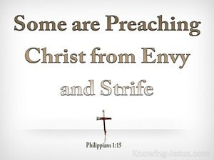 Philippians 1:15 Some Are Preaching Out Of Envy brown