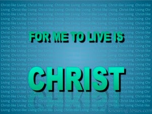 Philippians 1:21 For Me To Live Is Christ aqua