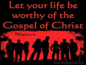Philippians 1:27 Let  Your Life Be Worthy Of The Gospel Of Christ black