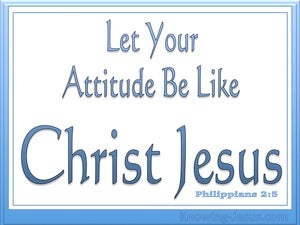 Philippians 2:5 Let Your Attitude Be Like Christ white