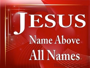 Philippians 2:9 The Name That Is Above All Names red