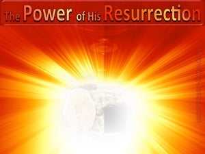 The Power of His Resurrection  devotional