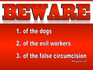 Philippians 3:2 Beware Of Dogs, Evil Workers and  False Circumcism (red)