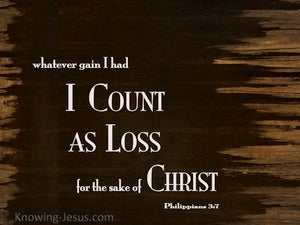 Philippians 3:7 My Gain I Count As Loss brown