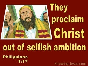 Philippians 1:17 They Proclaim Christ From Selfish Ambition (red)