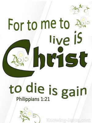 Philippians 1:21 For Me To Live Is Christ (white)
