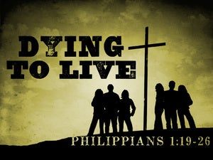 Philippians 1:23 Dying to Live (sage)