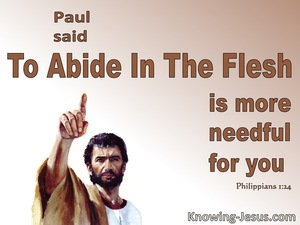 Philippians 1:24 Being In The Flesh Is More Nescessary For Your (brown)