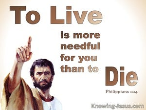 Philippians 1:24 Being In The Flesh Is More Nescessary For Your (white)