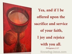 Philippians 2:17 If I Am Offered On The Sacrifice And Service I Rejoice (utmost)02:05