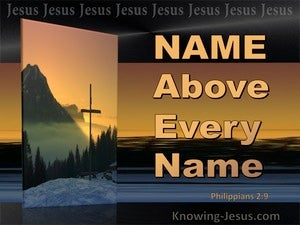 Philippians 2:9 Jesus Name Above Every Name (sage)