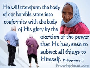 Philippians 3:21 He  Will Transform Our Lowly Body (white)