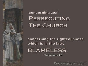 Philippians 3:6 Concerning Zeal Persecuting The Church Concerning The Law Blameless (brown)