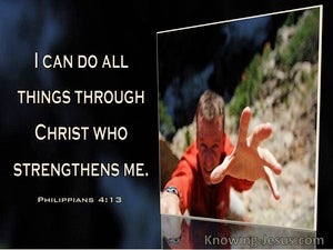 Philippians 4:13 I Can Do All Things Through Christ Who Strengtherns Me (windows)04:30