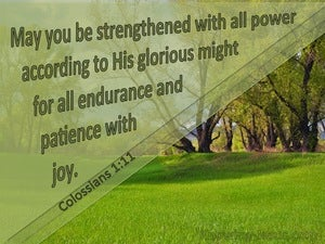 Colossians 1:11 Strengthened WIth All Power green