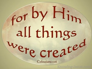 Colossians 1:16 For By Him All Things Were Created gold