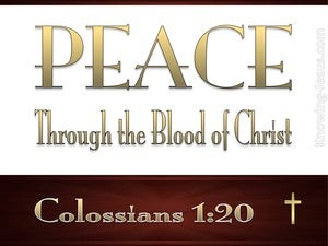 Colossians 1:20 We Have Peace In His Blood white