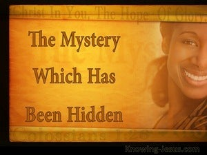 Colossians 1:26 The Mystery Which Has Been Hidden For Ages (brown)