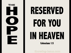 Colossians 1:5 Hope Reserved For You In Heaven (beige)
