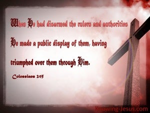 Colossians 2:15 He Disarmed Rulers And Authoritiesd red