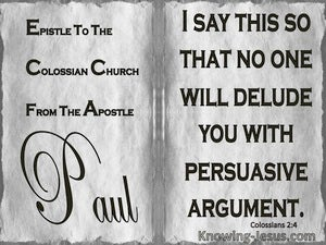 Colossians 2:4 Let Noone Delude You With Persuasive Argument gray